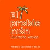 El Problemón (Guaracha Version) von Bonka