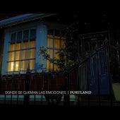 Donde se queman las emociones by Portland