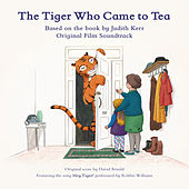 The Tiger Who Came to Tea (Original Film Soundtrack) by David Arnold