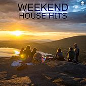 Weekend House Hits von Various Artists