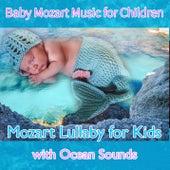 Baby Mozart Music for Children: Mozart Lullaby for Kids (feat.Renato Ferrari) by Einstein Baby Lullaby Academy