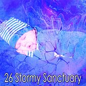 26 Stormy Sanctuary by Rain Sounds and White Noise