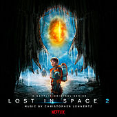 Lost in Space: Season 2 (A Netflix Original Series Soundtrack) by Christopher Lennertz