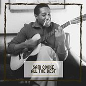 Sam Cooke All The Best by Sam Cooke