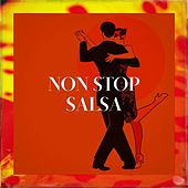 Non Stop Salsa by Cuban Salsa All Stars, Latin Lovers, Latino Dance Music Academy