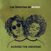 Across the Universe by Las Señoritas De Aviñón
