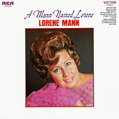 A Mann Named Lorene by Lorene Mann