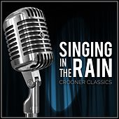 Singing in the Rain: Crooner Classics von Various Artists