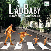 I Love Sausage Rolls de LadBaby