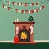 The (I Fucking Hate) Christmas EP by Frank Hamilton