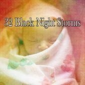 32 Black Night Storms by Rain Sounds Nature Collection