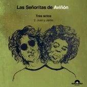 Tres Actos: Juan y Jaime by Las Señoritas De Aviñón