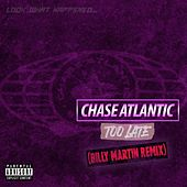 Too Late (Billy Martin Remix) di Chase Atlantic