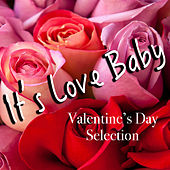 It's Love Baby Valentine's Day Selection di Various Artists
