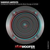Subwoofer Records Presents Best Songs of 2019 von Various Artists
