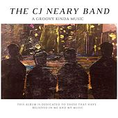 A Groovy Kinda Music de The CJ Neary Band