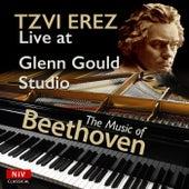 Tzvi Erez Live at Glenn Gould Studio - The Music of Beethoven de Tzvi Erez