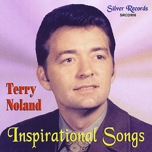 Inspirational Songs by Terry Noland