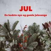 Jul - De bedste gamle og nye julesange by Various Artists