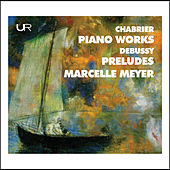 Chabrier & Debussy: Piano Works by Marcelle Meyer
