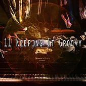 11 Keeping It Groovy by Bar Lounge