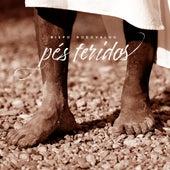 Pés Feridos by Bispo Rodovalho