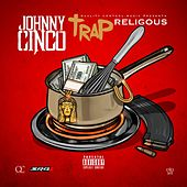 Trap Religious by Johnny Cinco