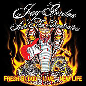 Fresh Blood Live - New Life by Jay Gordon and the Penetrators