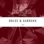 Dolce & Gabbana by Fat Joker