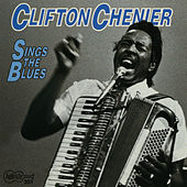 Sings the Blues by Clifton Chenier