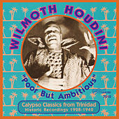 Poor but Ambitious: Calypso Classics from Trinidad 1928-1940 by Wilmoth Houdini