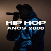 Hip Hop Anos 2000 de Various Artists