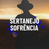 Sertanejo Sofrência by Various Artists
