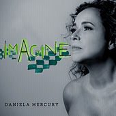 Imagine by Daniela Mercury