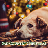 Sad Country Christmas by Various Artists
