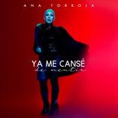 Ya Me Cansé de Mentir by Ana Torroja