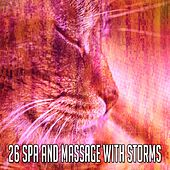 26 Spa and Massage with Storms by Rain Sounds and White Noise
