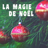 La Magie de Noël by Various Artists