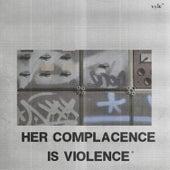 Her Complacence Is Violence Assets de Vyle