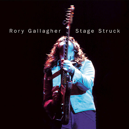 Stage Struck by Rory Gallagher