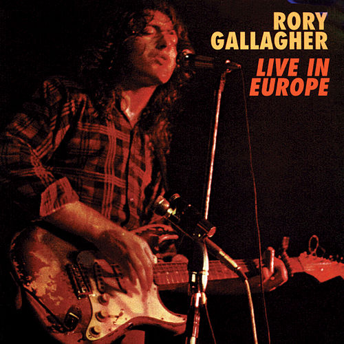Live In Europe by Rory Gallagher