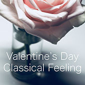 Valentine's Day Classical Feeling de Various Artists
