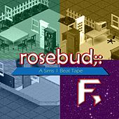 Rosebud: A Sims 1 Beat Tape (Instrumental) by Foxarocious