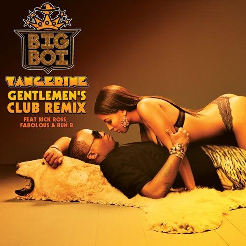 Tangerine (Gentlemen's Club Remix) by Big Boi