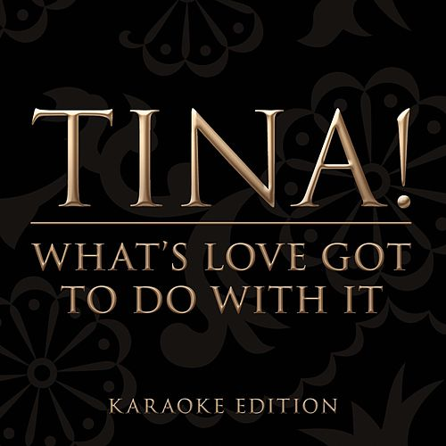 What's Love Got To Do With It (Karaoke Version) by Tina Turner