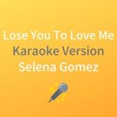 Lose You to Love Me (Karaoke Version) by JMKaraoke