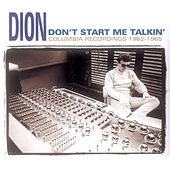 Don't Start Me Talkin' by Dion