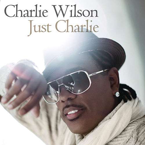 Just Charlie by Charlie Wilson