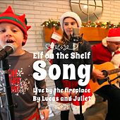 Elf on the Shelf Song Live by the Fireplace (Live) de Lucas and Juliet