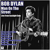 Man On The Street (Live) by Bob Dylan